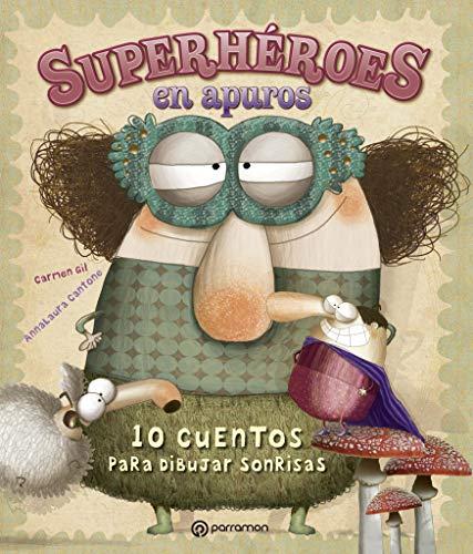 SUPERHEROES EN APUROS (10 cuentos para)