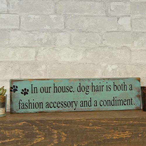 PotteLove in Our Home Dog Hair is Both A Fashion Accessory and A Condiment Wooden Sign Home Decor Dog Lovers Wall Decor Dog Home