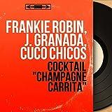 Cocktail 'Champagne Carrita' (Mono Version)