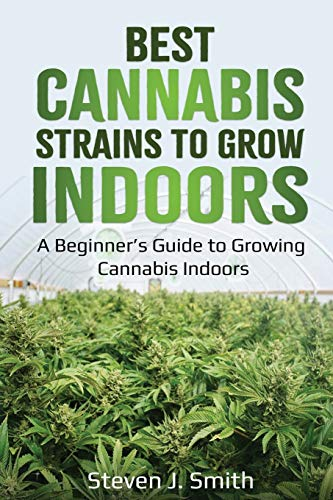 Best Cannabis Strains to Grow Indoors: A Beginner's Guide to Growing Cannabis Indoors