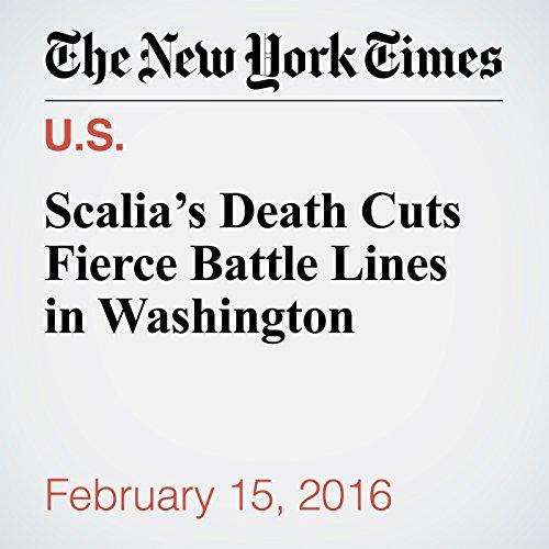 Scalia's Death Cuts Fierce Battle Lines in Washington audiobook cover art