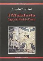 I Malatesta. Signori di Rimini e Cesena