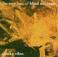 Spooky Vibes: The Very Best of Blind Mr. Jones
