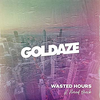 Wasted Hours (feat. Florent Brack)