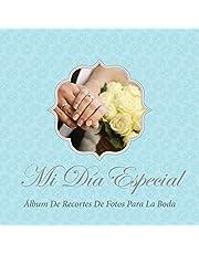 Mi Día Especial: Álbum de Recortes de Fotos para la Boda: Album de Recortes de Fotos Para La Boda