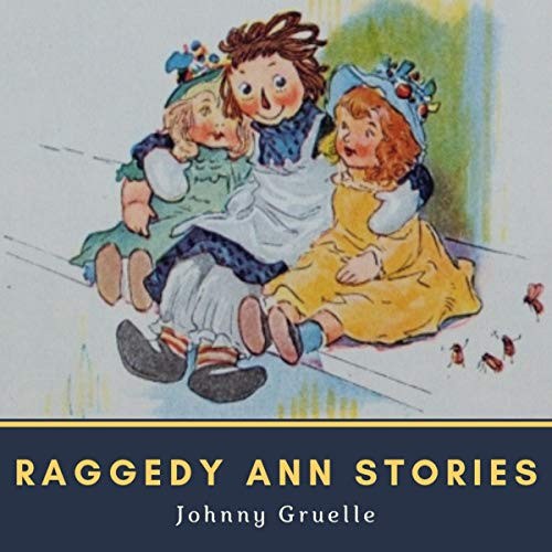 Raggedy Ann Stories                   By:                                                                                                                                 Johnny Gruelle                               Narrated by:                                                                                                                                 Pierre Moreau                      Length: 1 hr and 52 mins     Not rated yet     Overall 0.0