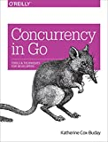 Concurrency in Go: Tools and Techniques for Developers - Katherine Cox-Buday