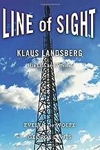 Line of Sight: Klaus Landsberg His Life and Vision