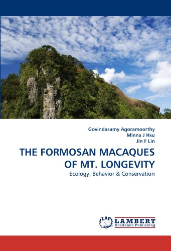 THE FORMOSAN MACAQUES OF MT. LONGEVITY: Ecology, Behavior & Conservation