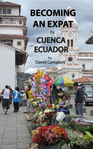 Becoming an Expat in Cuenca, Ecuador