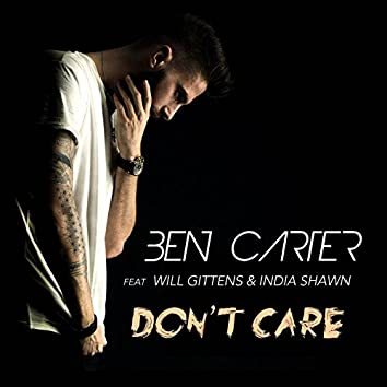 Don't Care (feat. Will Gittens & India Shawn)