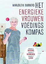 Het energieke vrouwen voedingskompas: verander je voeding, verander je hormonen, verander je leven