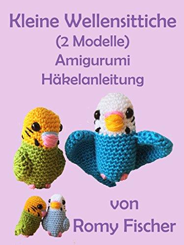 Kleine Wellensittiche (2 Modelle): Amigurumi Häkelanleitung