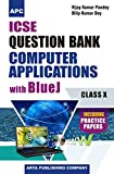 ICSE Question Bank Computer Applications with Blue J (Including Practice Papers) Class- X