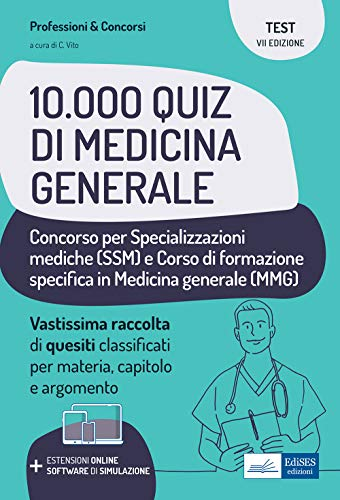 10.000 quiz di Medicina generale. Per la preparazione al corso di formazione in medicina generale e al concorso per le specializzazioni mediche. Con software di simulazione