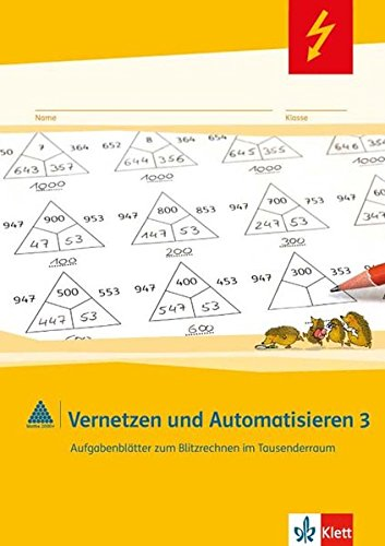Vernetzen und Automatisieren: Schülerarbeitsheft 3. Schuljahr. Aufgabenblätter zum Blitzrechnen im Tausenderraum (Programm Mathe 2000+)