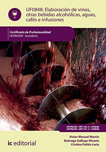 Elaboración de vinos, otras bebidas alcohólicas, aguas, cafés e infusiones. HOTR0209 (Spanish Edition)