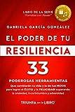 EL Poder de Tu Resiliencia: 33 poderosas herramientas que cambiarán tu vida y la de tus HIJOS para lograr el EXITO y la FELICIDAD superando la ansiedad, incertidumbre y adversidad (Familias con Power)