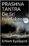 PRASHNA TANTRA  De Sri Neelakanta: Texto Astrológico Del Siglo XVI Por el Astrólogo Real Del Emperador Mogol Akbar. Traducción Española.