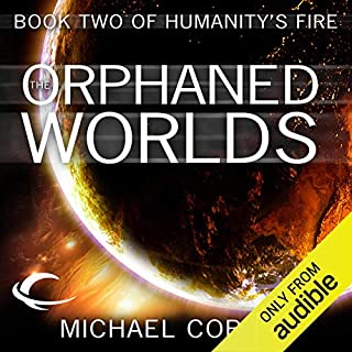 The Orphaned Worlds     Humanity's Fire, Book 2              By:                                                                                                                                 Michael Cobley                               Narrated by:                                                                                                                                 David Thorpe                      Length: 18 hrs and 7 mins     79 ratings     Overall 3.9