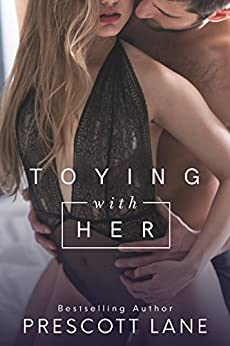 Toying with Her by [Prescott Lane]
