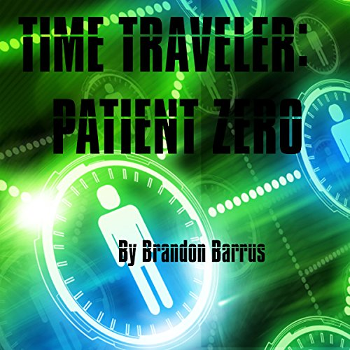 Time Traveler: Patient Zero audiobook cover art