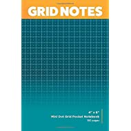 "GRID NOTES: Mini Dot Grid Graph Paper Pocket Notebook: 1/8 inch (0.125"") Dot/Quadrille Hybrid Grid Paper / 4"" x 6"" / 180 pages"