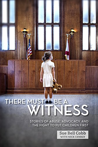 Compare Textbook Prices for There Must Be a Witness: Stories of Abuse, Advocacy, and the Fight to Put Children First 1 Edition ISBN 9781588383464 by Cobb, Sue Bell,Cenegy, Nick