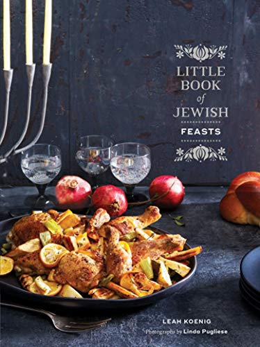Little Book of Jewish Feasts: (Jewish Holiday Cookbook, Kosher Cookbook, Holiday Gift Book)