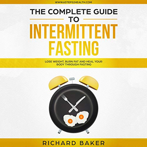 The Complete Guide to Intermittent Fasting cover art