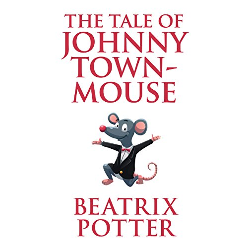 The Tale of Johnny Town-Mouse audiobook cover art