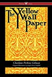 The Yellow Wallpaper (Wisehouse Classics - First 1892 Edition, with the Original Illustrations by Joseph Henry Hatfield)