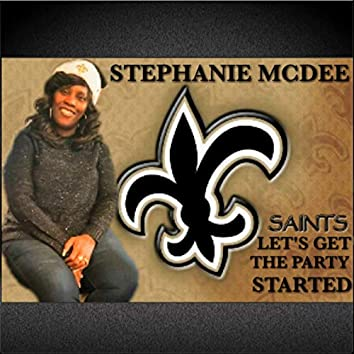 Saints Lets Get This Party Started
