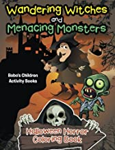 Wandering Witches and Menacing Monsters Halloween Horror Coloring Book