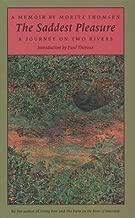 The Saddest Pleasure: A Journey on Two Rivers (A Graywolf Memoir)
