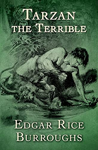 Tarzan the Terrible:Classic Original Edition By Edgar Rice(Annotated) (English Edition)