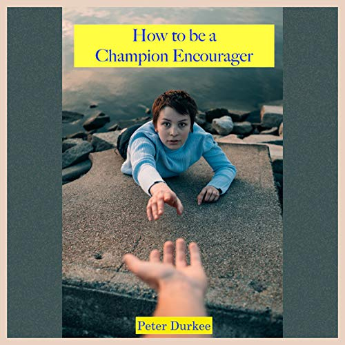 How to Be a Champion Encourager  By  cover art