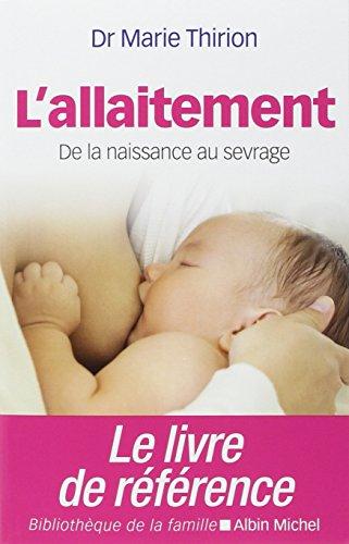 LAllaitement: De la naissance au sevrage