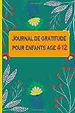Journal de gratitude pour enfants age 4-12: Un cahier de la gratitude et la confiance en soi à remplir pour les filles et les garçons pour réduire leur niveau de stress et d'anxiété