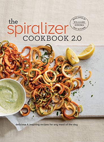 The Spiralizer Cookbook 2.0: Delicious & Inspiring Recipes for Any Meal of the Day