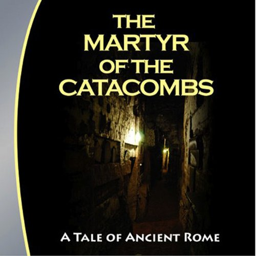 The Martyr of the Catacombs audiobook cover art
