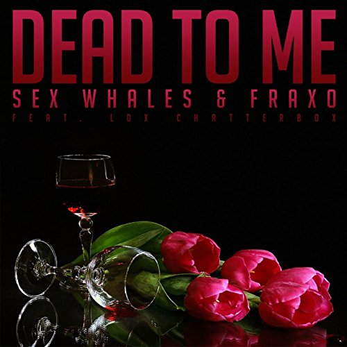 Dead To Me (feat. Lox Chatterbox)