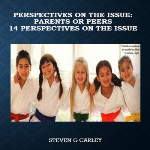 Perspectives on the Issue: Parents or Peers audiobook cover art