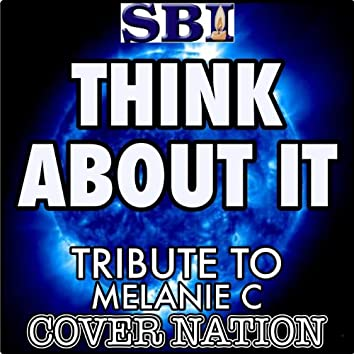 Think About It (Tribute to Melanie C) Performed By Cover Nation