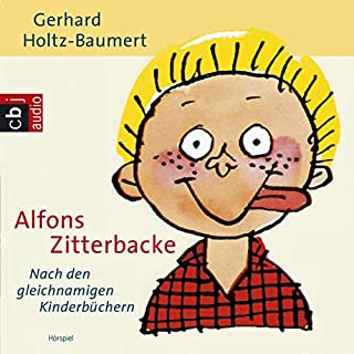 Alfons Zitterbacke                   Autor:                                                                                                                                 Gerhard Holtz-Baumert                               Sprecher:                                                                                                                                 Joachim Brendel,                                                                                        Helga Raumer,                                                                                        Herbert Köfer,                   und andere                 Spieldauer: 54 Min.     51 Bewertungen     Gesamt 4,8