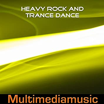 Heavy Rock and Trance Dance