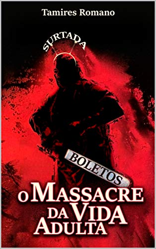 O massacre da vida adulta (Portuguese Edition)