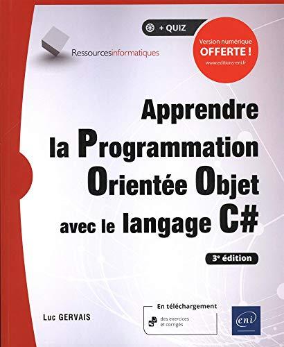 Apprendre la Programmation Orientée Objet avec le langage C# (3e édition)