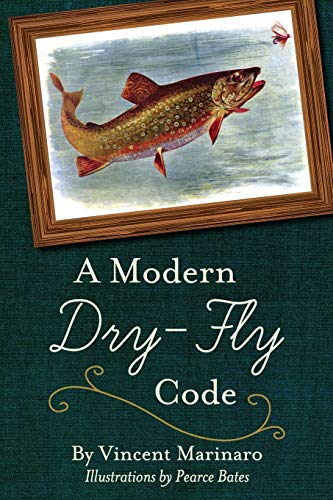 Compare Textbook Prices for A Modern Dry-Fly Code Reprint ed. Edition ISBN 9781626541344 by Marinaro, Vincent C.