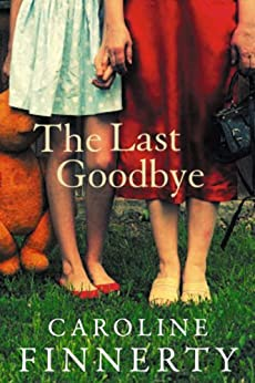 The Last Goodbye: A heart-wrenching and emotional page-turner by [Caroline Finnerty]